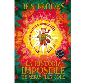 La Historia Imposible de Sebastian Cole, de Ben Brooks