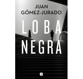 LOBA NEGRA. Juan Gómez Jurado