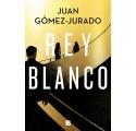 REY BLANCO. Juan Gómez Jurado