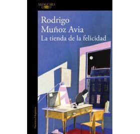 LA TIENDA DE LA FELICIDAD. Rodrigo Muñoz Avia