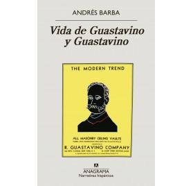 VIDA DE GUASTAVINO Y GUASTAVINO. Andrés Barba