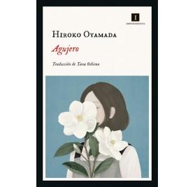 AGUJERO. Hiroko Oyamada
