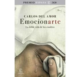 EMOCIONARTE. LA DOBLE VIDA DE LOS CUADROS. Carlos del Amor