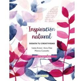 INSPIRACION NATURAL: DESATA TU CREATIVIDAD. Ivette Antoni
