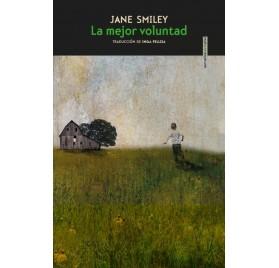 LA MEJOR VOLUNTAD. Jane Smiley