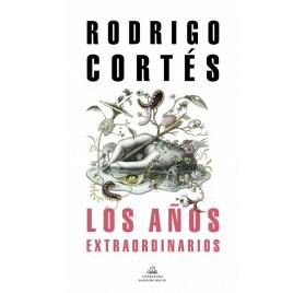 LOS AÑOS EXTRAORDINARIOS. Rodrigo Cortés
