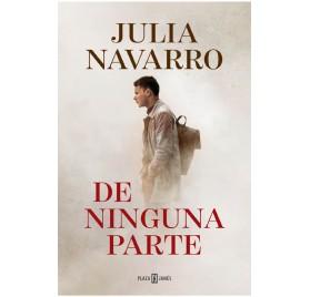 DE NINGUNA PARTE. Julia Navarro